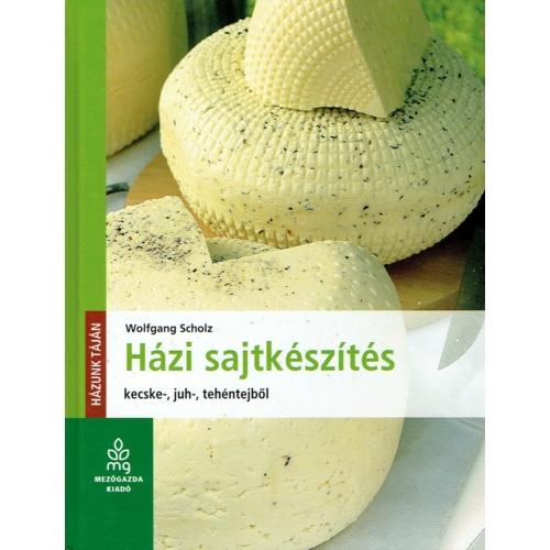 Házi sajtkészítés - Wolfgang Scholz